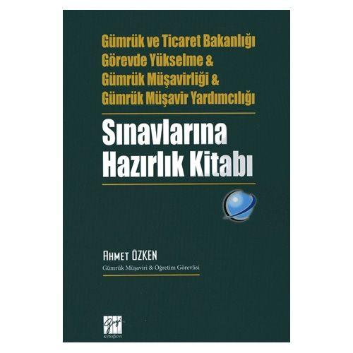 Gazi Gümrük ve Ticaret Bakanlığı, GYS Gümrük Müşavirliği, Gümrük Müşavir Yardımcılığı, Sınavlarına Hazırlık Kitabı
