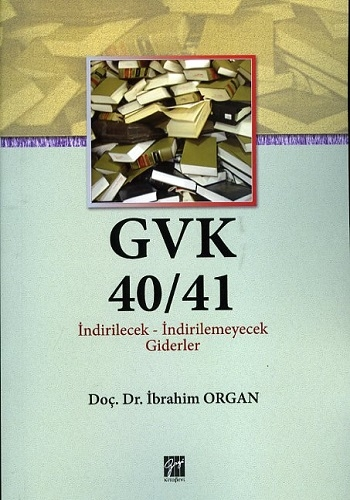 Gazi GVK 40/41 İndirilecek - İndirilemeyecek Giderler