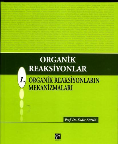 Gazi Organik Reaksiyonlar 1. Organik Reaksiyonların Mekanizmaları