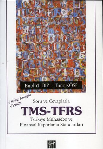 Gazi Soru ve Cevaplarla TMS TFRS - Birol Yıldız, Tunç Köse