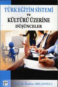 Gazi Türk Eğitim Sistemi Ve Kültürü Üzerine Düşünceler