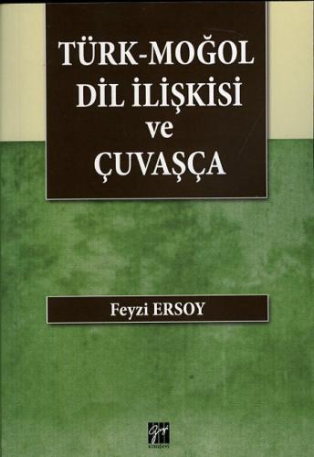 Gazi Türk - Moğol Dil İlişkisi ve Çuvaşça