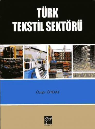 Gazi Türk Tekstil Sektörü - Özgür Önday
