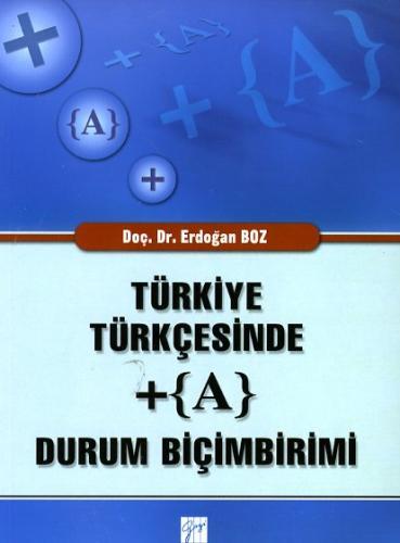 Gazi Türkiye Türkçesinde + ( A ) Durum Biçimbirimi %10 indirimli Erdoğ
