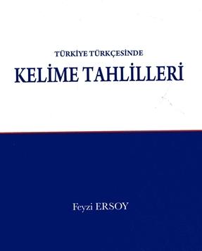 Gazi Türkiye Türkçesinde Kelime Tahlilleri - Feyzi Ersoy
