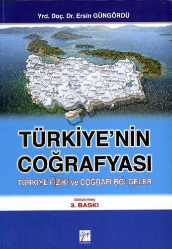 Gazi Türkiye'nin Coğrafyası – Türkiye Fiziki ve Coğrafi Bölgeler