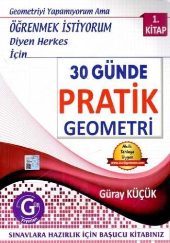 Gür Yayınları 30 Günde Pratik Geometri 1. Kitap Güray Küçük
