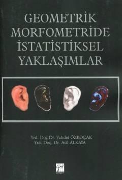 Geometrik Morfometride İstatistiksel Yaklaşımlar - Vahdet Özkoçak, Asil Alkaya
