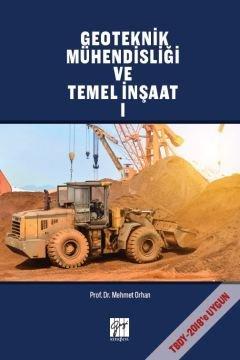 Geoteknik Mühendisliği ve Temel İnşaat (Cilt I) Mehmet Orhan