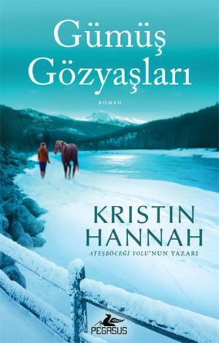 Gümüş Gözyaşları - Kristin Hannah