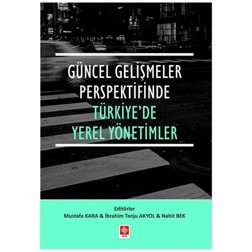 Güncel Gelişmeler Perspektifinde Türkiye'de Yerel Yönetimler Nahit Bek