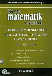 Gür Öğreten Matematik Fasikülleri I. Dereceden Denklemler Reel Eşitsizlik Sıralama ve Mutlak Değer