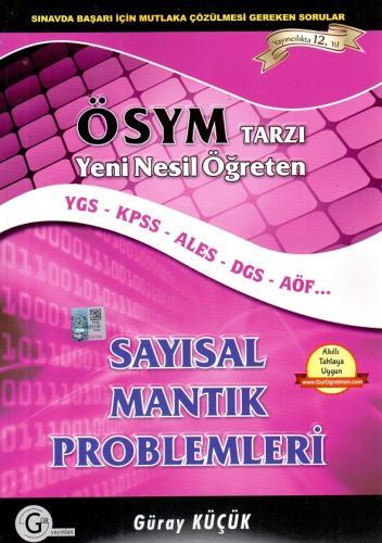 Gür Yayınları ÖSYM Tarzı Yeni Nesil Öğreten Sayısal Mantık Problemleri