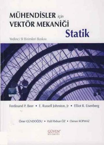 Güven Bilimsel Mühendisler İçin Vektör Mekaniği : Statik