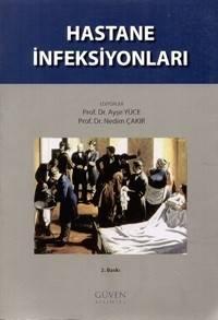 Hastane İnfeksiyonları - Ayşe Yüce, Nedim Çakır