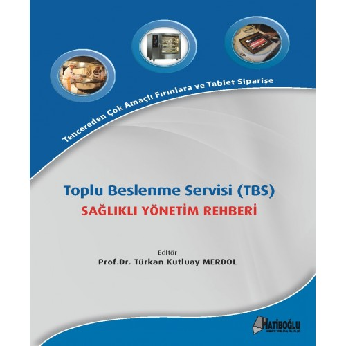 Hatiboğlu Toplu Beslenme Servisi (TBS) Sağlıklı Yönetim Rehberi