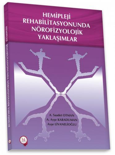 Hipokrat Hemipleji Rehabilitasyonunda Nörofizyolojik Yaklaşımlar Saade