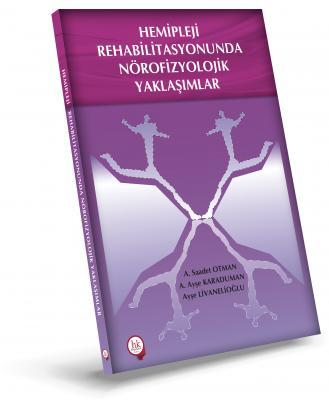 Hipokrat Hemipleji Rehabilitasyonunda Nörofizyolojik Yaklaşımlar