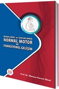 Hipokrat Bebeklerde ve Çocuklarda Normal Motor ve Fonksiyonel Gelişim