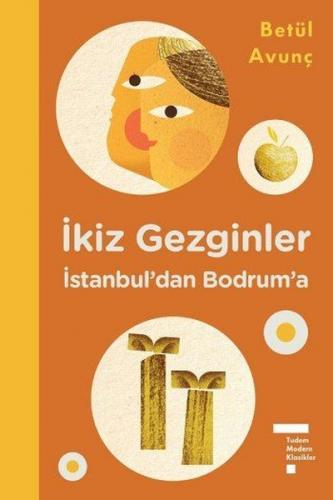 İkiz Gezginler İstanbul'dan Bodrum'a - Betül Avunç