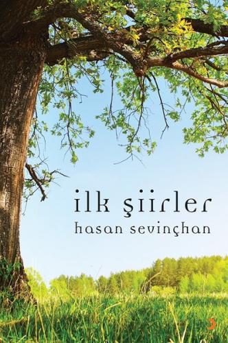 İlk Şiirler - Hasan Sevinçhan