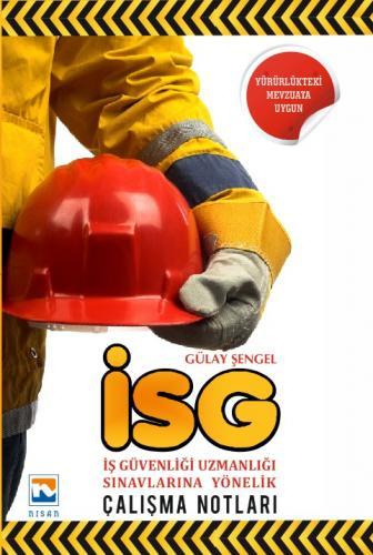 Nisan İSG İş Güvenliği Uzmanlığı Sınavlarına Yönelik Çalışma Notları - Gülay Şengel