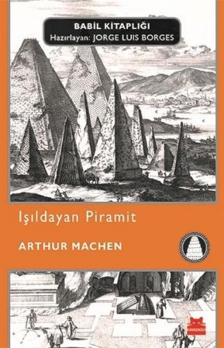 Işıldayan Piramit - Arthur Machen