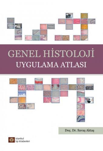 İstanbul Medikal Genel Histoloji Uygulama Atlası
