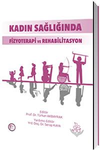 Kadın Sağlığında Fizyoterapi ve Rehabilitasyon - Türkan Akbayrak, Serap Kaya