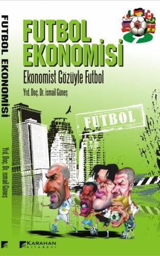 Karahan Futbol Ekonomisi - İsmail Güneş