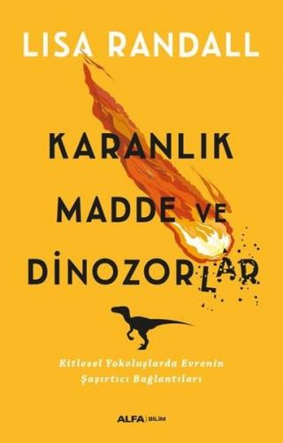 Karanlık Madde ve Dinozorlar - Lisa Randall