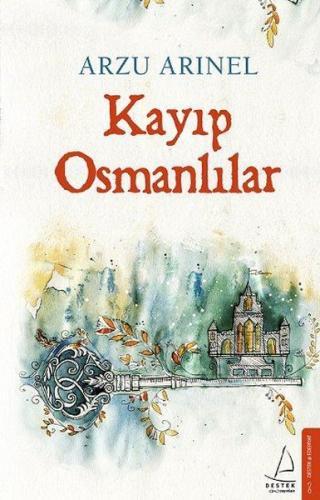 Kayıp Osmanlılar - Arzu Arınel