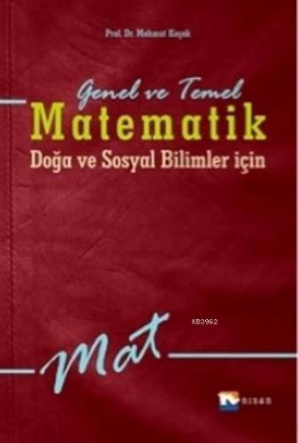 KELEPİR Genel ve Temel Matematik; Doğa ve Sosyal Bilimler için Gülay Ş