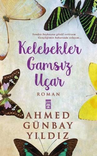 Kelebekler Gamsız Uçar - Ahmed Günbay Yıldız