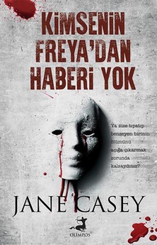 Kimsenin Freya'dan Haberi Yok - Jane Casey