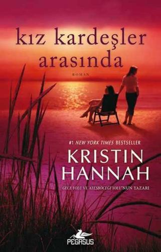 Kız Kardeşler Arasında - Kristin Hannah
