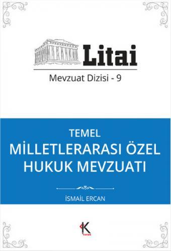 Kuram Temel Milletlerarası Özel Hukuk Mevzuatı Litai Mevzuat Dizisi 9 - İsmail Ercan