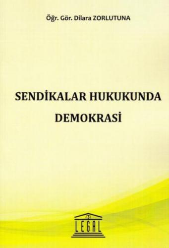 Legal Sendikalar Hukukunda Demokrasi