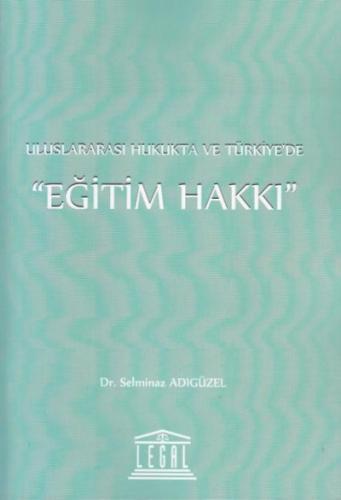 Legal Uluslararası Hukukta ve Türkiye'de Eğitim Hakkı