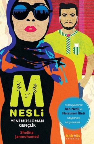 M Nesli Yeni Müslüman Gençlik - Shelina Janmohamed