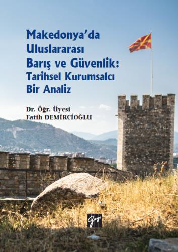 Makedonya'da Uluslararası Barış ve Güvenlik Fatih Demircioğlu