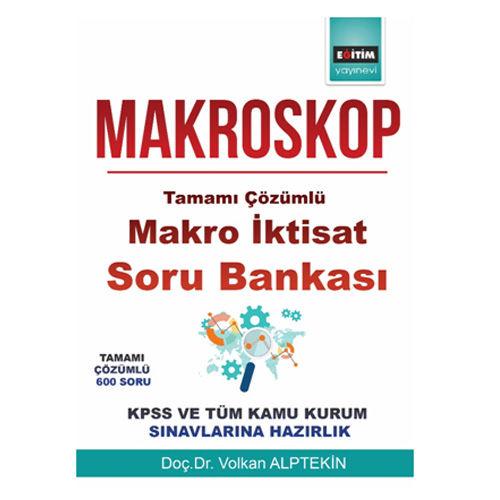 Makroskop Makro İktisat Tamamı Çözümlü Soru Bankası - Volkan Alptekin