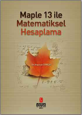 Maple 13 İle Matematiksel Hesaplama - Haşmet Gürçay