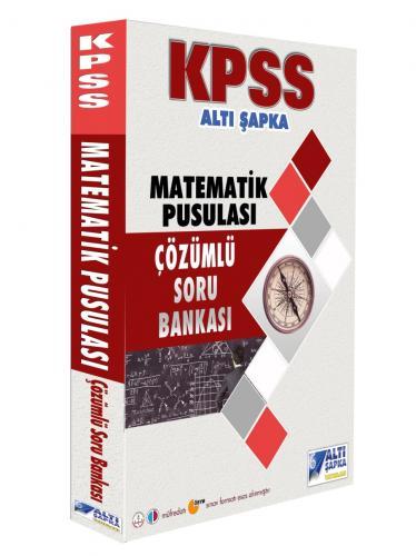 KPSS Matematik Pusulası Çözümlü Soru Bankası 2019 - Altı Şapka Yayınları