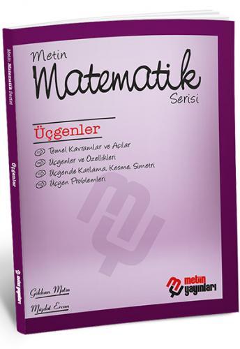 Matematik Serisi Üçgenler - Metin Yayınları