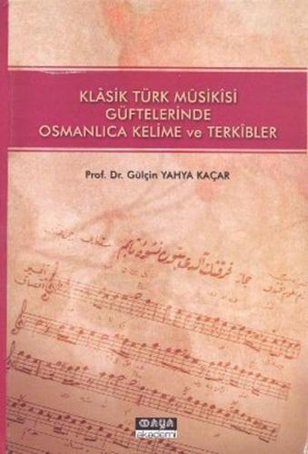 Maya Akademi Klasik Türk Musikisi Güftelerinde Osmanlıca Kelime ve Terkibler