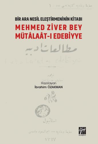 Bir Nesil Eleştirmeninin Kitabı Mehmed Ziver Bey Mütalaat-ı Edebiyye İ