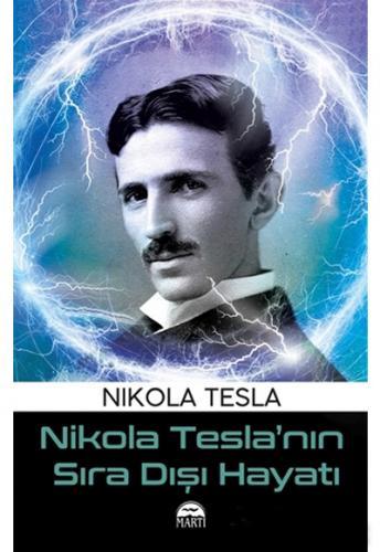 Nikola Tesla'nın Sıra Dışı Hayatı - Nikola Tesla