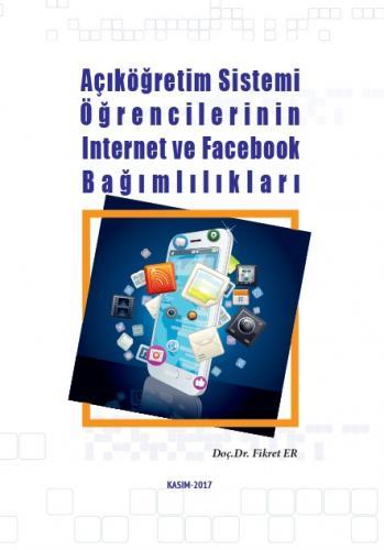 Nisan Açıköğretim Sistemi Öğrencilerinin İnternet ve Facebook Bağımlıl
