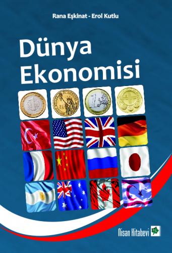 Nisan Dünya Ekonomisi - Rana Eşkinat, Erol Kutlu
